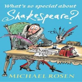 WHATS SO SPECIAL ABOUT SHAKESPEARE?