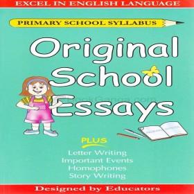 ORIGINAL SCHOOL ESSAYS PRIMARY SCHOOL SY