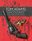 TOM ADAMS UNCOVERED: THE ART OF AGATHA C