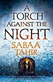 A TORCH AGAINST THE NIGHT (AN EMBER IN T