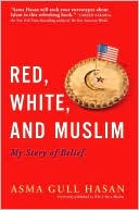Red, White, and Muslim: My Story of Belief - Trade Paperback/Paperback