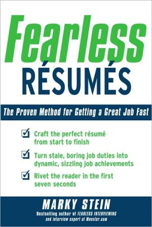 Fearless Resumes: The Proven Method for Getting a Great Job Fast - Trade Paperback/Paperback