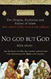 No God But God: The Origins, Evolution and Future of Islam - Paperback
