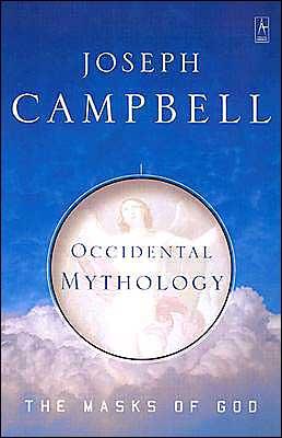 The Masks of God: v. 3: Occidental Mythology - Trade Paperback/Paperback, New edition