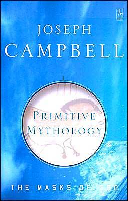 The Masks of God: v. 1: Primitive Mythology - Trade Paperback/Paperback, New edition