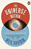 The Universe Within: A Scientific Adventure - Paperback