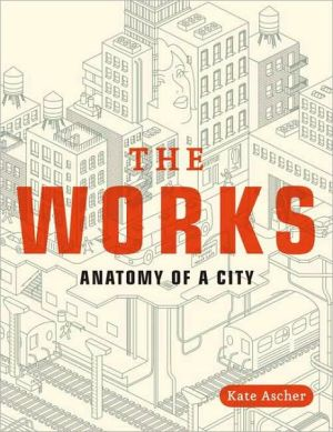 The Works: Anatomy of a City - Trade Paperback/Paperback