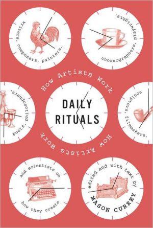 Daily Rituals: How Artists Work - Hardback