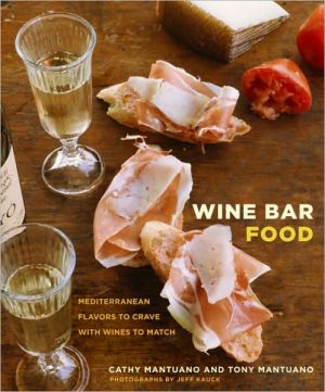 Wine Bar Food: Mediterranean Flavors to Crave with Wines to Match - Hardback, illustrated edition