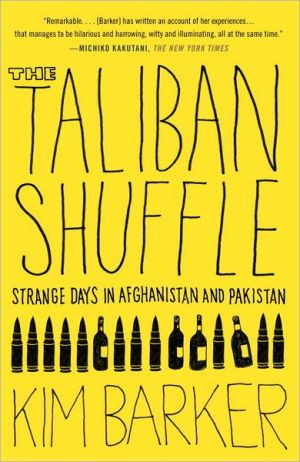 The Taliban Shuffle: Strange Days in Afghanistan and Pakistan - Trade Paperback/Paperback