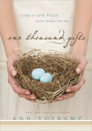 One Thousand Gifts: A Dare to Live Fully Right Where You Are - Hardback