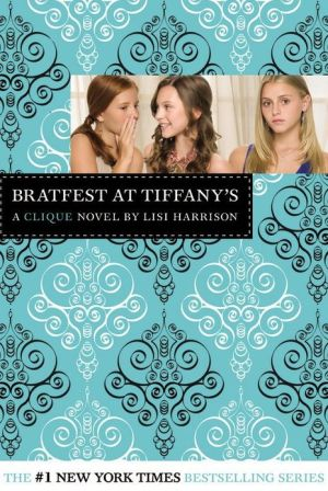 Bratfest at Tiffany's: A Clique Novel - Paperback, illustrated edition