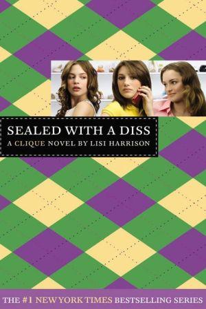 The Clique #8: Sealed with a Diss: A Clique Novel - Trade Paperback/Paperback