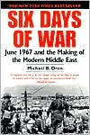 SIX DAYS OF WAR JUNE 1967 AND THE MAKING