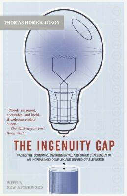 The Ingenuity Gap: Facing the Economic, Environmental, and Other Challenges of an Increasingly Complex and Unpredictable Future - Trade Paperback/Paperback