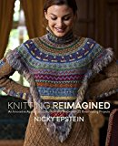 Knitting reimagined: An Innovative Approach to Structure and Shape with 25 Breathtaking Projects - Hardback