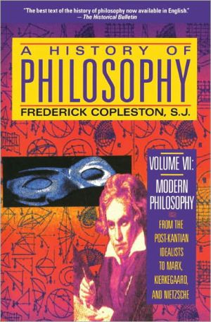 A History of Philosophy: v. 7: Modern Philosophy - Fichte to Nietzsche - Trade Paperback/Paperback, New edition