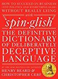 Spinglish: The Definitive Dictionary of Deliberately Deceptive Language - Hardback