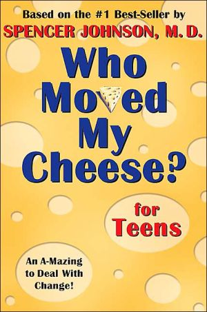 Who Moved My Cheese: For Teens - Hardback, New title