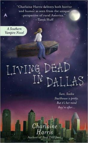 Living Dead in Dallas: A Sookie Stackhouse Novel - Paperback
