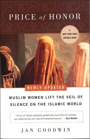 Price of Honor: Muslim Women Lift the Veil of Silence on the Islamic World - Trade Paperback/Paperback