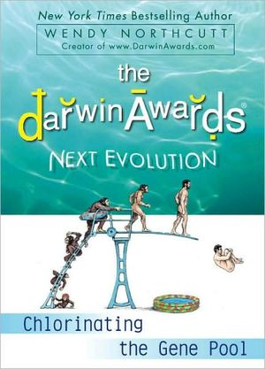 Darwin Awards Next Evolution: Chorinating the Gene Pool - Trade Paperback/Paperback