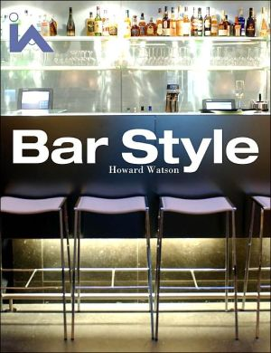 Exclusive Bar Design: Exclusive Hotels and Members' Club Bar Design - Hardback, illustrated edition
