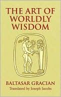 THE ART OF WORLDLY WISDOM (DOVER BOOKS O