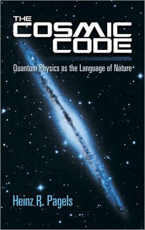 THE COSMIC CODE QUANTUM PHYSICS AS THE