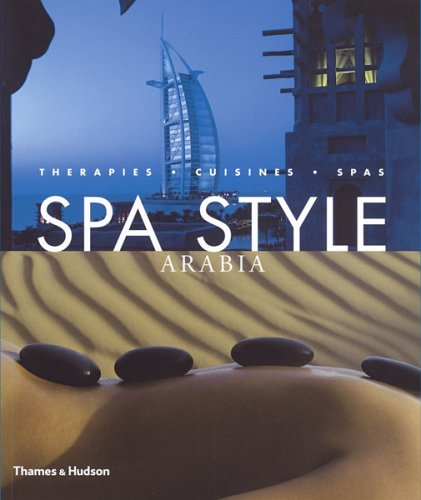 Arabia: Therapies, Cuisines, Spas - Paperback, New title