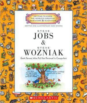 Steve Jobs and Steve Wozniak: Geek Heroes Who Put the Personal in Computers - Trade Paperback/Paperback