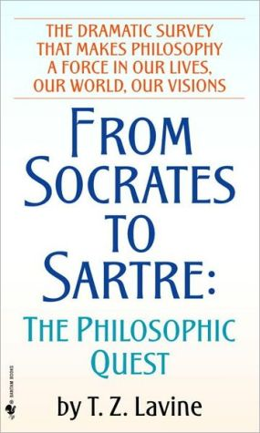 From Socrates to Sartre: The Philosophic Quest - Paperback