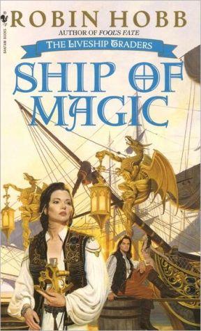 Ship of Magic: The Liveship Traders - Paperback, Bantam pbk. ed