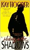 Hiding in the Shadows - Paperback