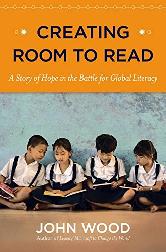 Creating Room to Read: A Story of Hope in the Battle for Global Literacy - Paperback