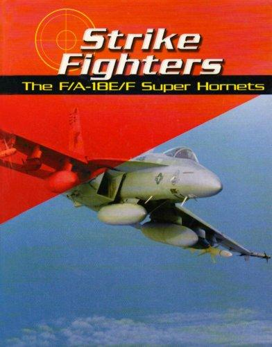Strike Fighters: The F/A18e/F Super Hornets - Library Binding