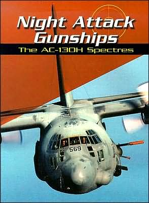 NIGHT ATTACK GUNSHIPS: THE AC-13OH SPECT