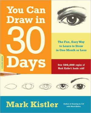 You Can Draw in 30 Days: The Fun, Easy Way to Learn to Draw in One Month or Less - Trade Paperback/Paperback