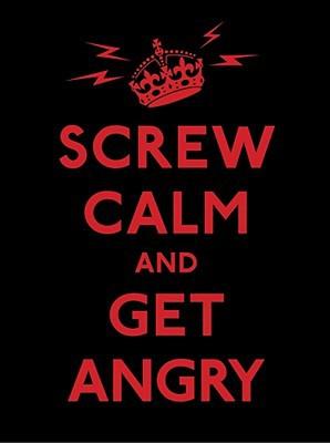 Screw Calm and Get Angry - Hardback