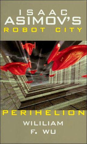 Isaac Asimov's Robot City: Bk. 6: Perihelion - Hardback, illustrated edition