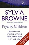Psychic Children: Revealing Their Intuitive Gifts and Hidden Abilities - Paperback