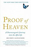 Proof of Heaven: A Neurosurgeon's Journey into the Afterlife - Trade Paperback/Paperback