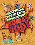 Everything You Need to Know about the Human Body - Trade Paperback/Paperback