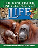 Kingfisher Encyclopedia of Life: Life Spans in Minutes, Months, Millennia - Trade Paperback/Paperback