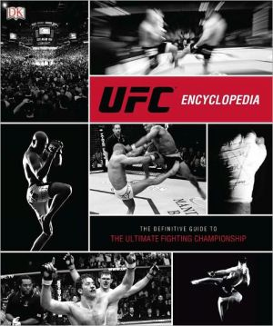 UFC Encyclopedia: The Definitive Guide to the Ultimate Fighting Championship - Hardback