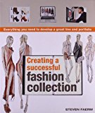 Creating a Successful Fashion Collection: Everything You Need to Develop a Great Line and Portfolio - Trade Paperback/Paperback