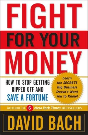 Fight for Your Money: How to Stop Getting Ripped Off and Save a Fortune - Hardback