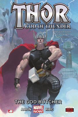 Thor: Volume 1: God of Thunder: the God Butcher (Marvel Now) - Hardback