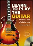 Learn to Play the Guitar: A Beginner's Guide to Playing Acoustic and Electric Guitar - Mixed media product/Mixed Media, Contains Hardback
