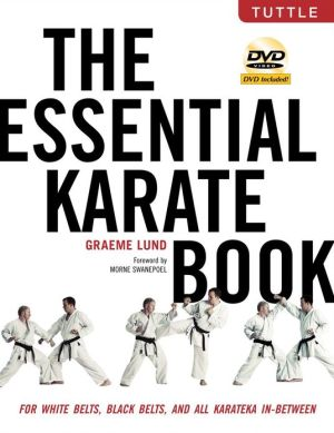 The Essential Karate Book: For White Belts, Black Belts and All Karateka in Between - Trade Paperback/Paperback
